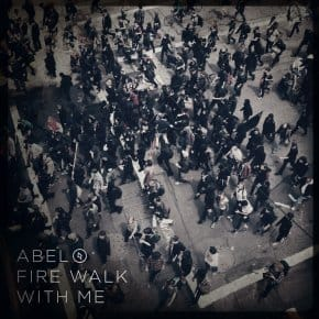 Fire Walk With Me By Abel (Video)