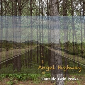 "Song Première: Angel Highway - ""Outside Twin Peaks"""
