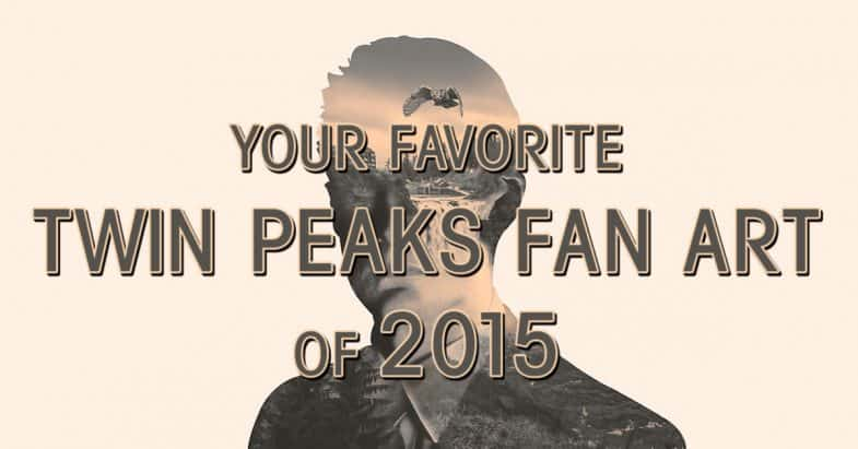 Top Twin Peaks Fan Art of 2015