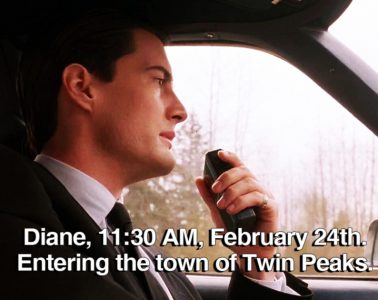 Diane, 11:30 AM, February 24th. Entering the town of Twin Peaks.