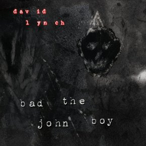 "Very Limited Edition David Lynch Vinyl: ""Bad The John Boy"" & ""The Big Dream (Venetian Snares Remix)"""