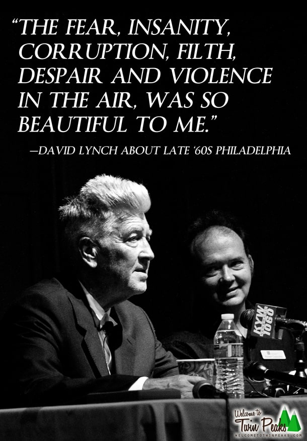 David Lynch about Philadelphia