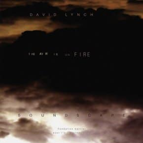 David Lynch's The Air Is On Fire Gets Limited Vinyl Release
