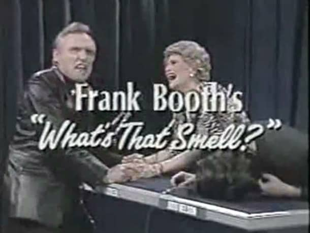 Frank Booth's What's That Smell?
