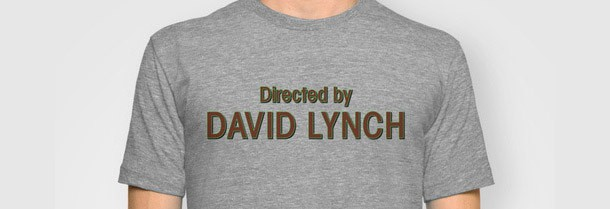 Directed by David Lynch Twin Peaks t-shirts
