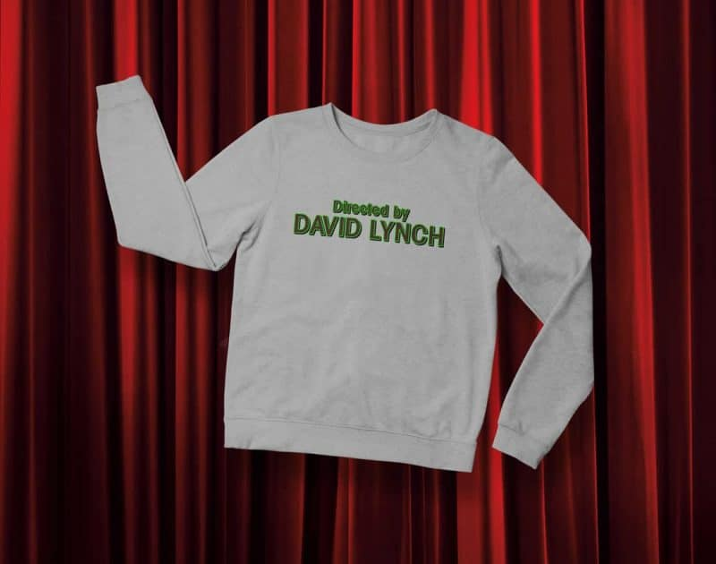 Directed by David Lynch sweatshirt