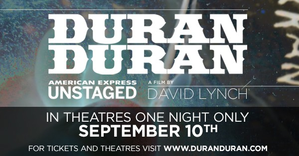 Duran Duran Unstaged, a film by David Lynch