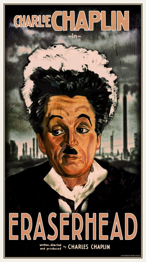 Eraserhead starring Charlie Chaplin