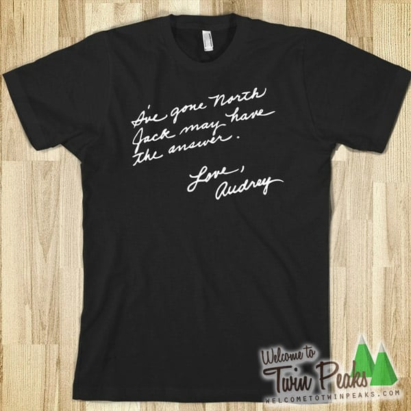 I've gone north, Audrey note Twin Peaks t-shirt