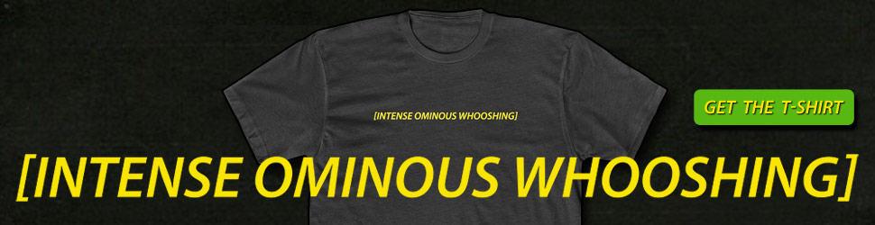 Intense Ominous Whooshing Tshirt 970x250 Black