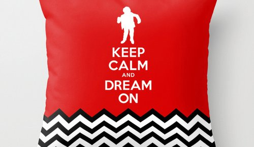 Keep Calm And Dream On: Black Lodge Pillows