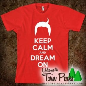 Dale Cooper's Keep Calm And Dream On T-Shirt