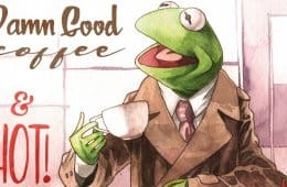 Kermit Damn Good Coffee and Hot!