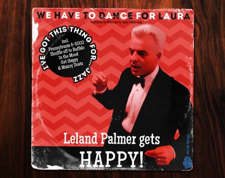 Twin Peaks: Leland Palmer playlist
