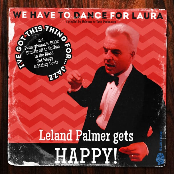 Twin Peaks Playlist: Get Happy With Leland Palmer's Most Favorite ...