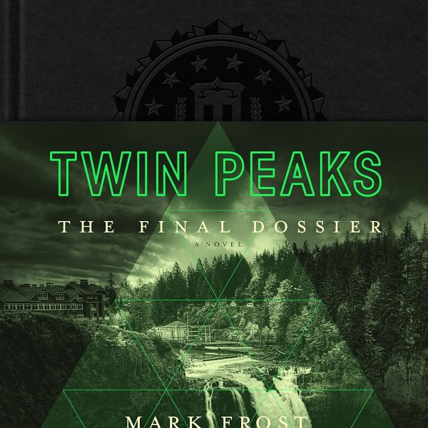 Mark Frost - Twin Peaks: The Final Dossier