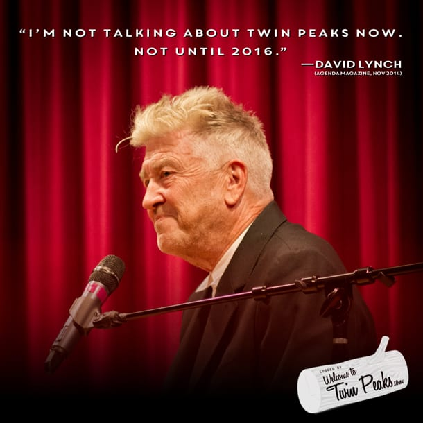 David Lynch is not talking about Twin Peaks until 2016