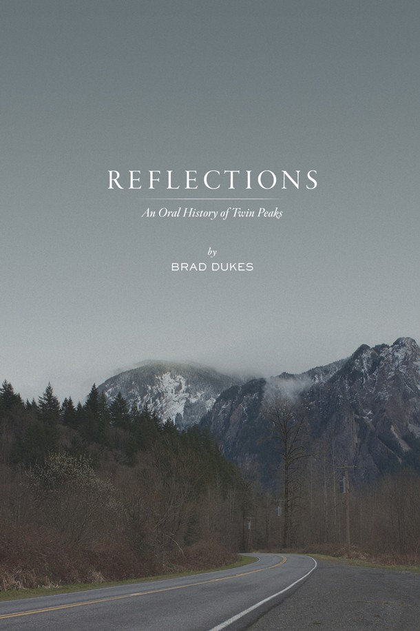 Reflections, An Oral History of Twin Peaks (book)
