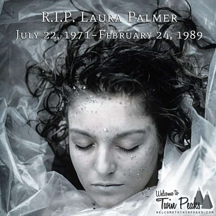 Rest in peace, Laura Palmer