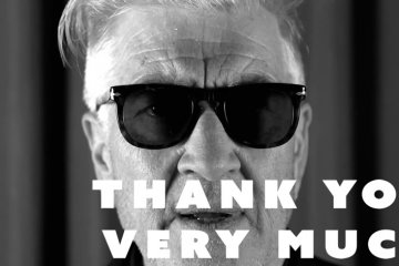 """Thank you very much!"" -David Lynch"