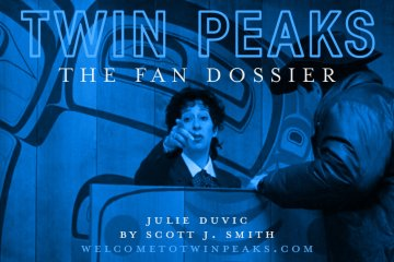 Twin Peaks: The Fan Dossier: Julie Duvic by Scott J. Smith