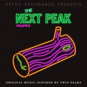 The Next Peak Volume 3: Original Retro Synth Music Inspired By Twin Peaks