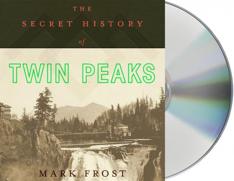 The Secret History of Twin Peaks by Mark Frost: Audio CD version