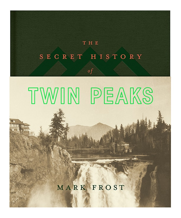 The Secret History of Twin Peaks by Mark Frost (official Twin Peaks book)
