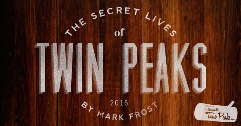 The Secret Lives of Twin Peaks (book) by Mark Frost