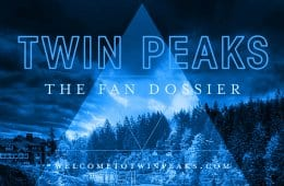 Twin Peaks: The Fan Dossier presented by Welcome to Twin Peaks