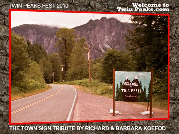 Welcome to Twin Peaks sign tribute by Richard and Barbara Koefod