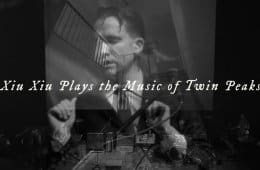 Xiu Xiu plays the music of Twin Peaks